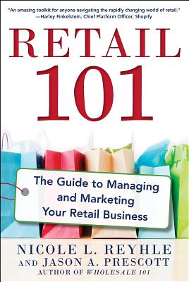 Retail 101: The Guide to Managing and Marketing Your Retail Business Cover Image