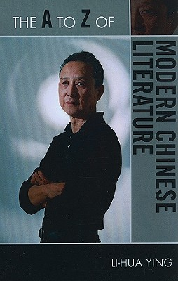 The A to Z of Modern Chinese Literature (A to Z Guides #186) Cover Image