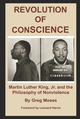Revolution of Conscience: Martin Luther King, Jr. and the Philosophy of Nonviolence cover