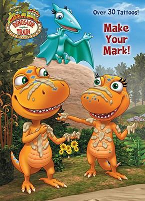 Make Your Mark! (Dinosaur Train) Cover Image