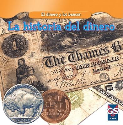 La Historia del Dinero = The History of Money (Dinero y los Bancos) Cover Image