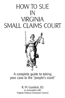 How to Sue in Virginia Small Claims Court: A Complete Guide to Taking Your Case to the People's Court. Cover Image