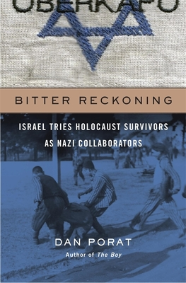 Bitter Reckoning: Israel Tries Holocaust Survivors as Nazi Collaborators Cover Image