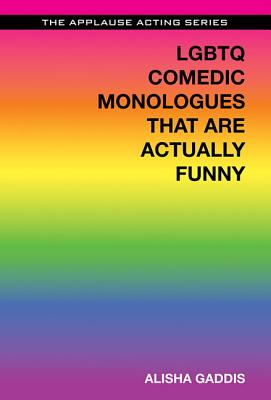 LGBTQ Comedic Monologues That Are Actually Funny (Applause Acting) Cover Image