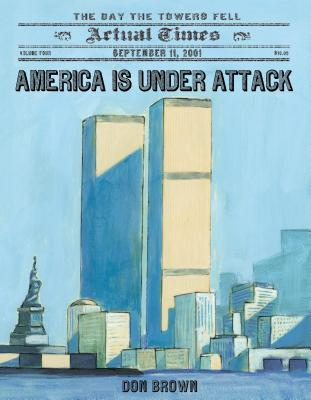 America Is Under Attack: September 11, 2001: The Day the Towers Fell (Actual Times #4) Cover Image