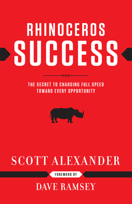 Rhinoceros Success: The Secret to Charging Full Speed Toward Every Opportunity Cover Image