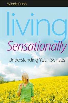 Living Sensationally: Understanding Your Senses Cover Image