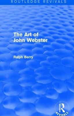 The Art of John Webster (Routledge Revivals) Cover Image