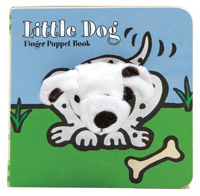 Little Dog: Finger Puppet Book: (Finger Puppet Book for Toddlers and Babies, Baby Books for First Year, Animal Finger Puppets) (Little Finger Puppet Board Books) Cover Image