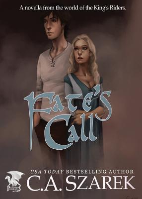 Fate's Call: A Novella from the World of the King's Riders Cover Image