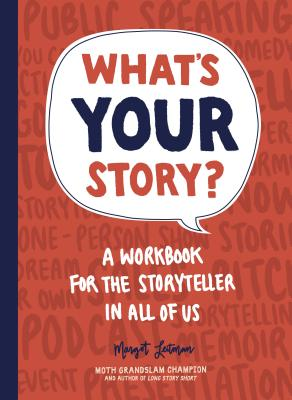 What's Your Story?: A Workbook for the Storyteller in All of Us Cover Image