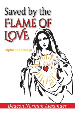 Saved by the Flame of Love: Alpha and Omega Cover Image