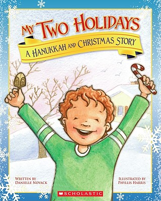 My Two Holidays: A Hanukkah and Christmas StoryDanielle Novack, Phyllis Harris (Illustrator)