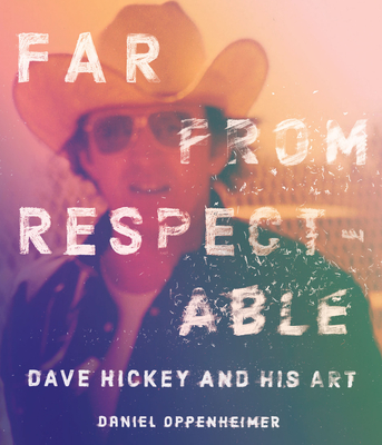 Far from Respectable: Dave Hickey and His Art Cover Image