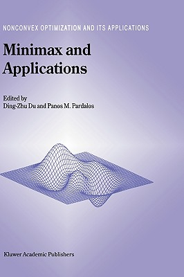 Cover for Minimax and Applications (Nonconvex Optimization and Its Applications #4)