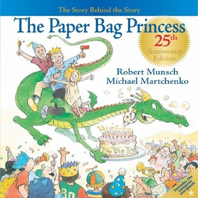 The Paper Bag Princess 25th Anniversary Edition Cover Image