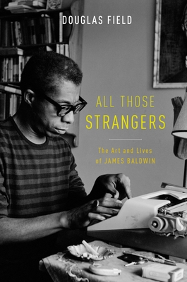 All Those Strangers: The Art and Lives of James Baldwin Cover Image