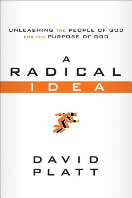 A Radical Idea: Unleashing the People of God for the Purpose of God Cover Image