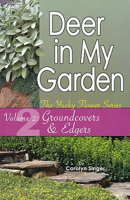 Deer in My Garden, Volume 2: Groundcovers & Edgers (Yucky Flower #2) Cover Image
