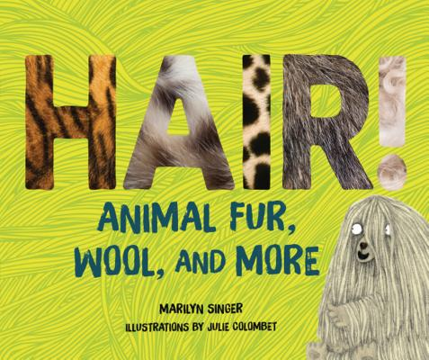 Hair!: Animal Fur, Wool, and More Cover Image
