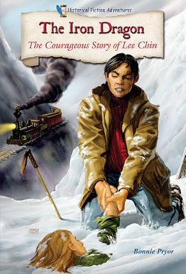 The Iron Dragon: The Courageous Story of Lee Chin (Historical Fiction Adventures) Cover Image