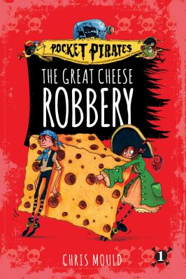 The Great Cheese Robbery (Pocket Pirates #1) Cover Image