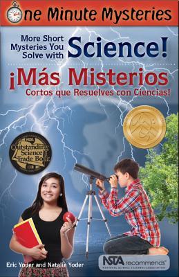 More Short Mysteries You Solve with Science! / ¡más Misterios Cortos Que Resuelves Con Ciencias! (One Minute Mysteries) Cover Image