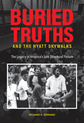 Buried Truths and the Hyatt Skywalks: The Legacy of America's Epic Structural Failure Cover Image