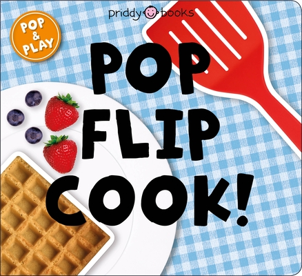 Pop and Play: Pop, Flip, Cook