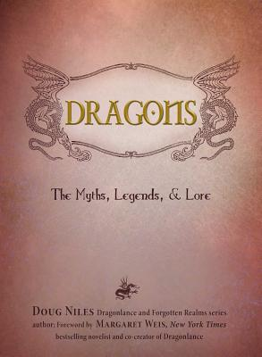 Dragons: The Myths, Legends, and Lore Cover Image