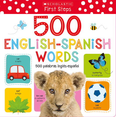 My First 500 English/Spanish Words / Mis primeras 500 palabras INGLÉS-ESPAÑOL Bilingual Book: Scholastic Early Learners (My First) Cover Image