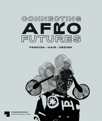 Connecting Afro Futures: Fashion X Hair X Design Cover Image