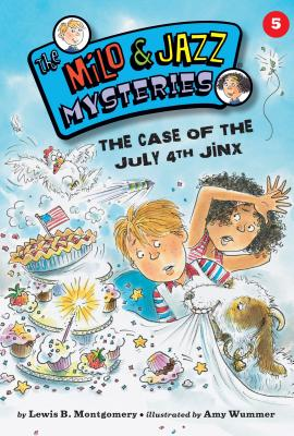 Cover for The Case of the July 4th Jinx (Book 5) (Milo & Jazz Mysteries)