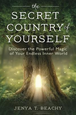 The Secret Country of Yourself: Discover the Powerful Magic of Your Endless Inner World Cover Image