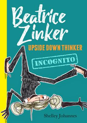 Incognito (Beatrice Zinker, Upside Down Thinker, Book 2) Cover Image