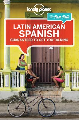 Lonely Planet Fast Talk Latin American Spanish (Lonely Planet Fast Talk: Spanish) Cover Image