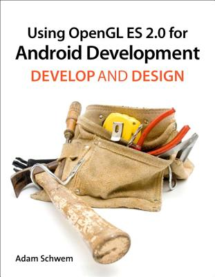 Using OpenGL Es 2.0 for Android Development: Develop and Design Cover Image