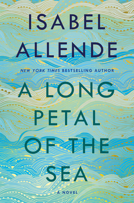 A Long Petal of the Sea Isabel Allende, Ballantine, $28,