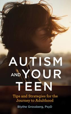 Autism and Your Teen: Tips and Strategies for the Journey to Adulthood Cover Image