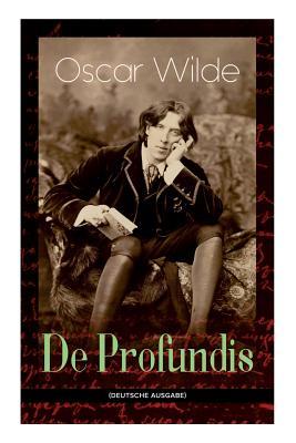 De Profundis: Metaphysische Schriften & Briefe aus dem Gefängnis Cover Image