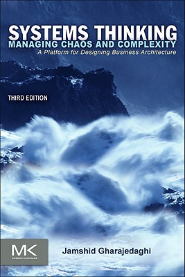Systems Thinking: Managing Chaos and Complexity: A Platform for Designing Business Architecture Cover Image