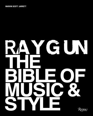 Ray Gun: The Bible of Music and Style Cover Image