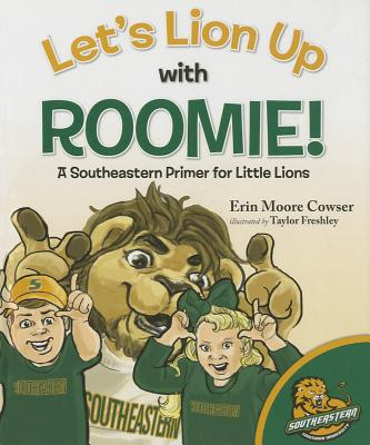 Let's Lion Up with Roomie!: A Southeastern Primer for Little Lions Cover Image
