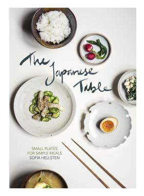 The Japanese Table: Small Plates for Simple Meals Cover Image