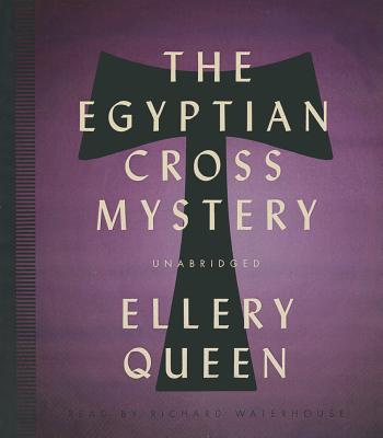 The Egyptian Cross Mystery (Ellery Queen Mysteries (Audio) #1932) Cover Image
