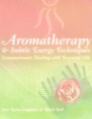 Aromatherapy and Subtle Energy Techniques Cover