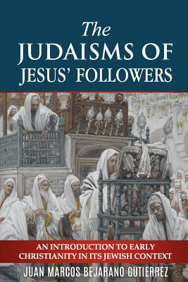 Cover for The Judaisms of Jesus' Followers