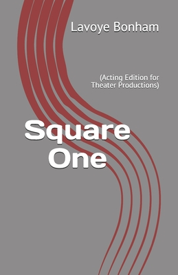 Square One: (Acting Edition for Theater Productions) Cover Image