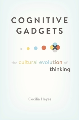Cognitive Gadgets: The Cultural Evolution of Thinking Cover Image