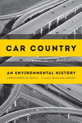 Car Country: An Environmental History (Weyerhaeuser Environmental Books) Cover Image